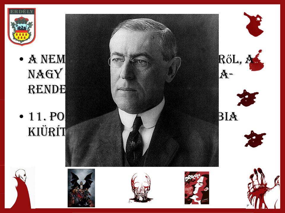 """Wilson-i 14 pont a nemzetek önrendelkezésér ő l, a nagy háború utáni világ újra- rendezésér ő l szól 11. pontja: """"Románia és Szerbia kiürítése és viss"""