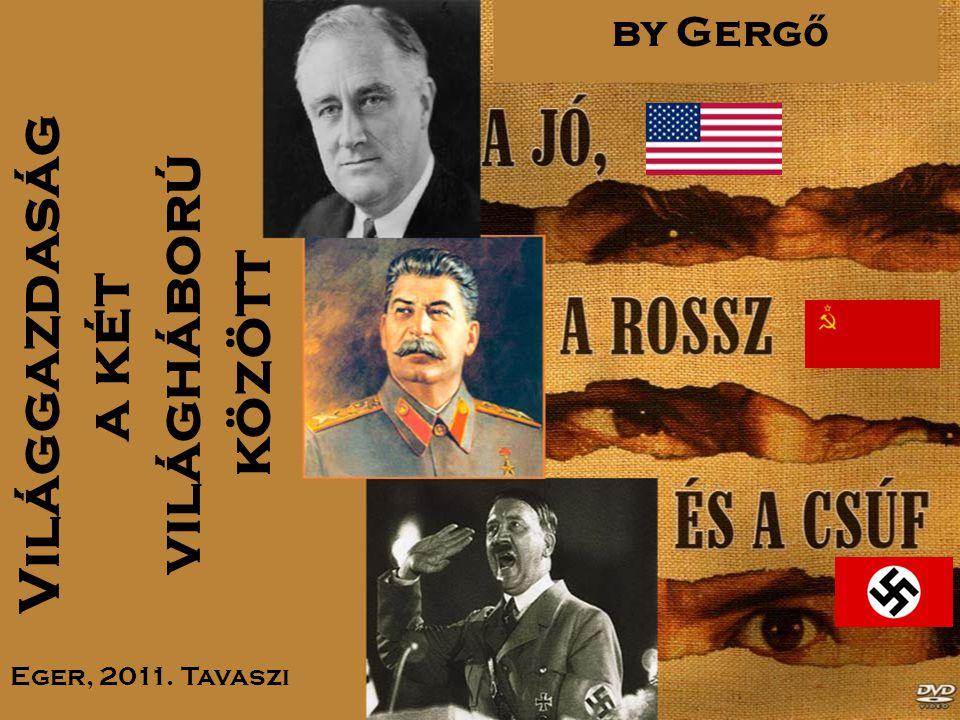  Út a válságig (1919-29)  A nagy világgazdasági válság  Válságkezelés  USA  Németország  Szovjetunió gazdasága a két VH között  Kitekintés