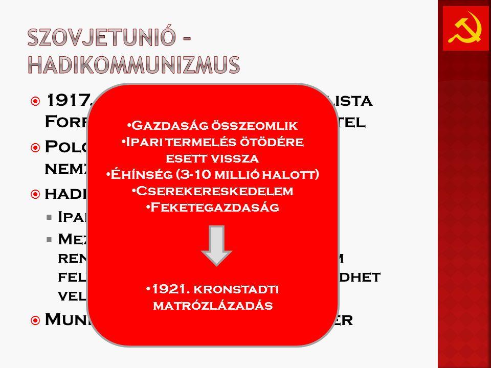 """ 1917. """"Nagy Októberi Szocialista Forradalom""""  hatalomátvétel  Polgárháború (1917-23)  nemzetközi intervenció  hadikommunizmus  Ipar teljes álla"""