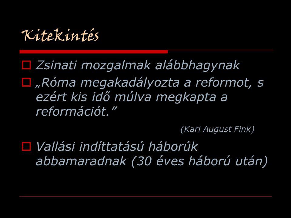 """Kitekintés ZZsinati mozgalmak alábbhagynak """"""""Róma megakadályozta a reformot, s ezért kis idő múlva megkapta a reformációt."""" VVallási indíttatású"""