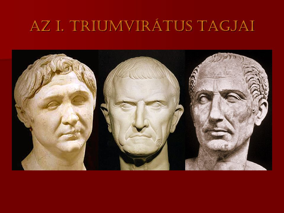Az I. triumvirátus tagjai