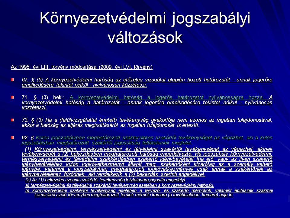 Környezetvédelmi jogszabályi változások Az 1995.évi LIII.