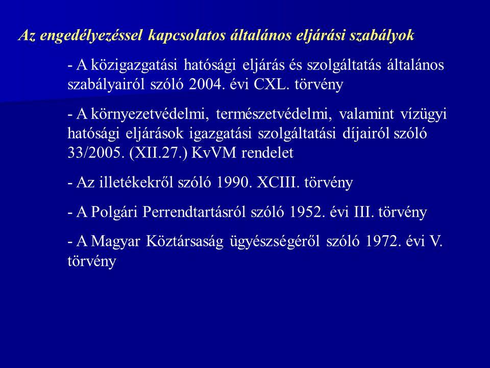 Az engedélyezéssel kapcsolatos általános eljárási szabályok - A közigazgatási hatósági eljárás és szolgáltatás általános szabályairól szóló 2004.