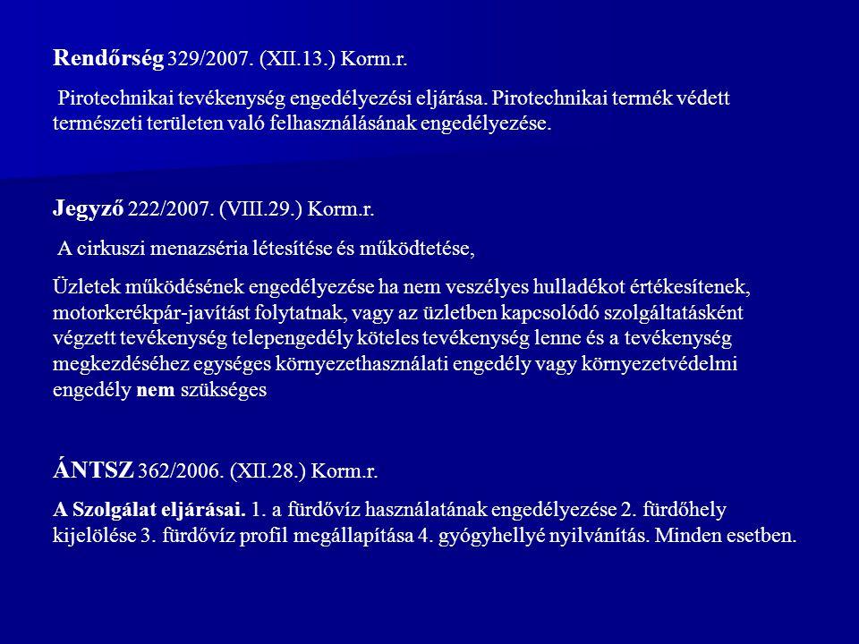 Rendőrség 329/2007.(XII.13.) Korm.r. Pirotechnikai tevékenység engedélyezési eljárása.