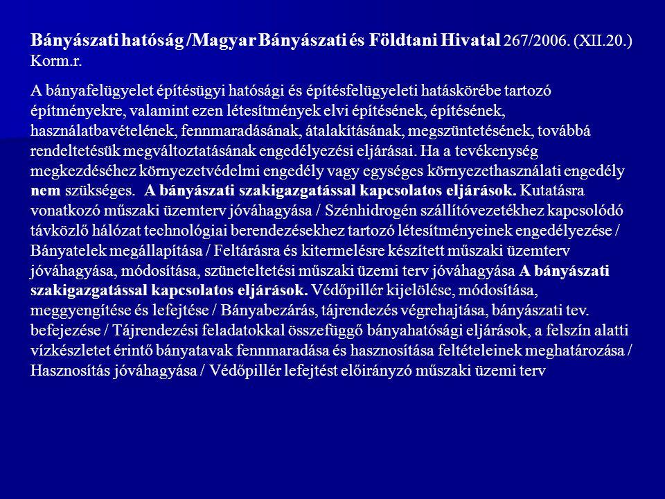 Bányászati hatóság /Magyar Bányászati és Földtani Hivatal 267/2006.