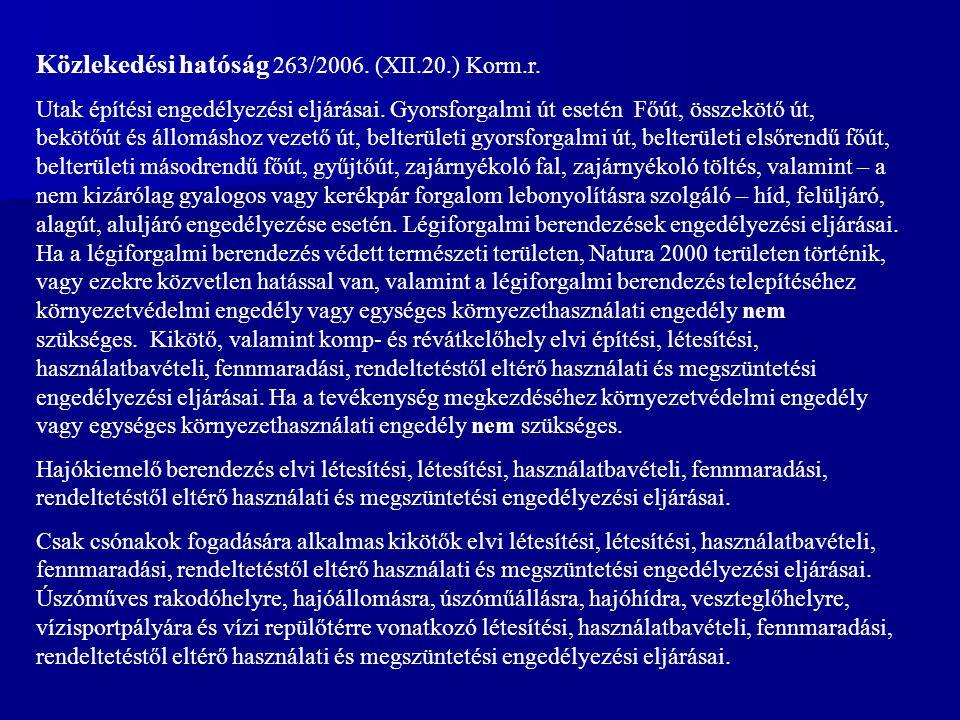 Közlekedési hatóság 263/2006.(XII.20.) Korm.r. Utak építési engedélyezési eljárásai.