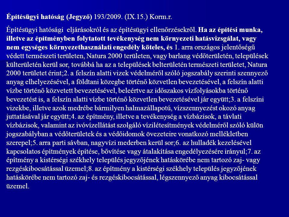 Építésügyi hatóság (Jegyző) 193/2009.(IX.15.) Korm.r.