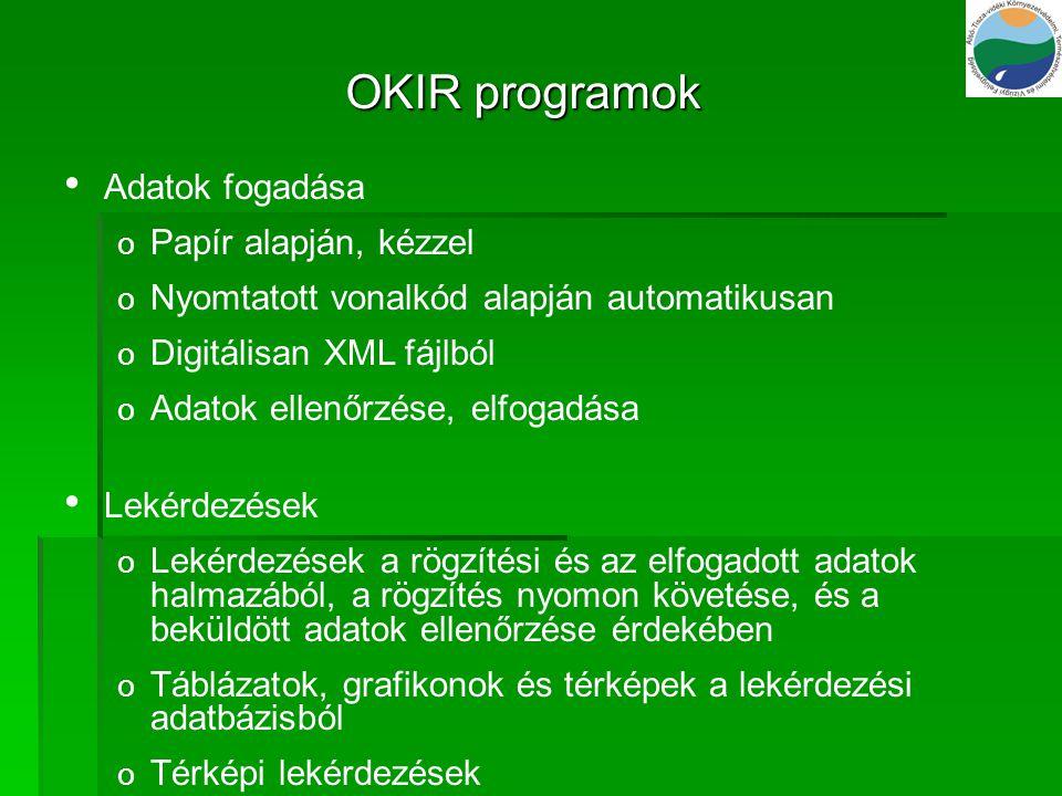 OKIR programok Adatok fogadása o Papír alapján, kézzel o Nyomtatott vonalkód alapján automatikusan o Digitálisan XML fájlból o Adatok ellenőrzése, elf