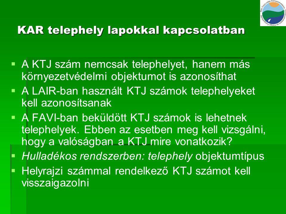 KAR telephely lapokkal kapcsolatban   A KTJ szám nemcsak telephelyet, hanem más környezetvédelmi objektumot is azonosíthat   A LAIR-ban használt K