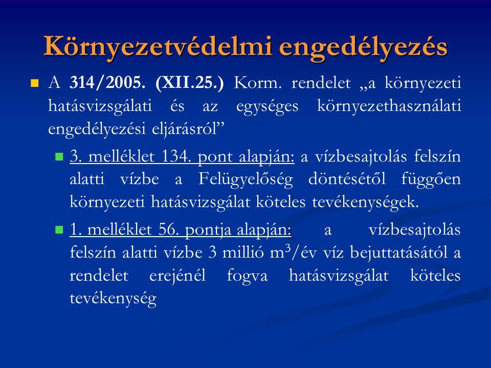 Környezetvédelmi engedélyezés A 314/2005.(XII.25.) Korm.