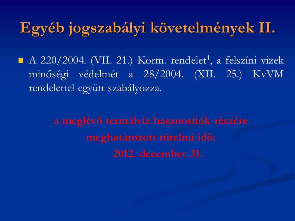 Egyéb jogszabályi követelmények II.A 220/2004. (VII.