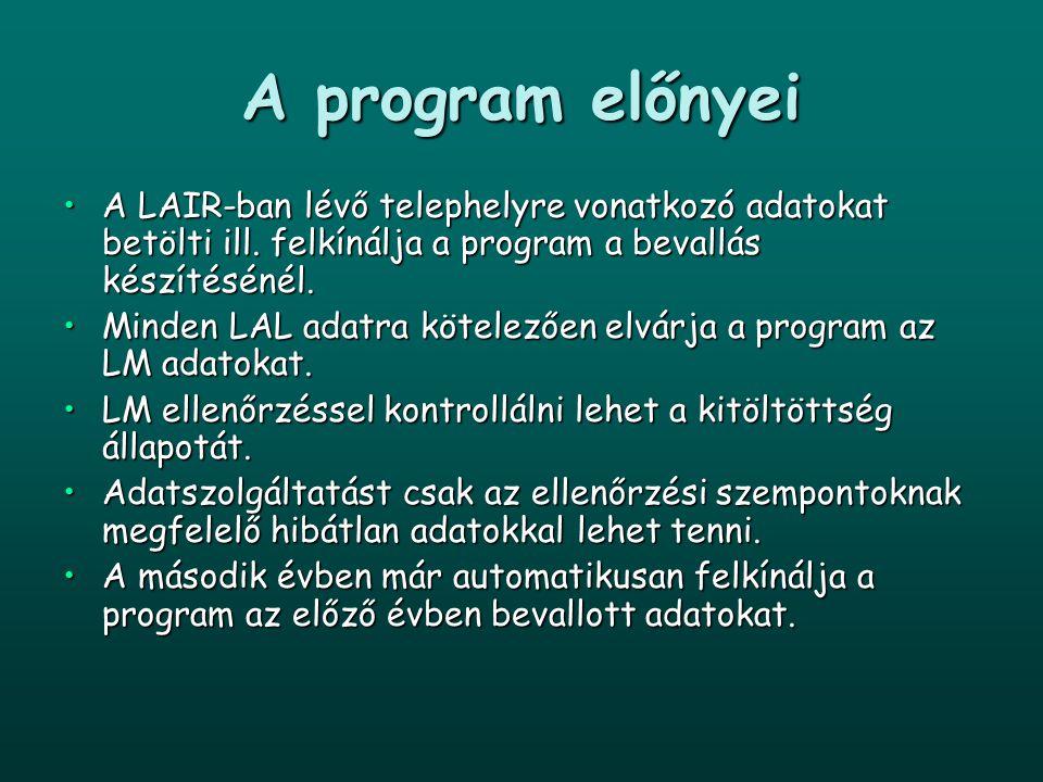 A program előnyei A LAIR-ban lévő telephelyre vonatkozó adatokat betölti ill. felkínálja a program a bevallás készítésénél.A LAIR-ban lévő telephelyre