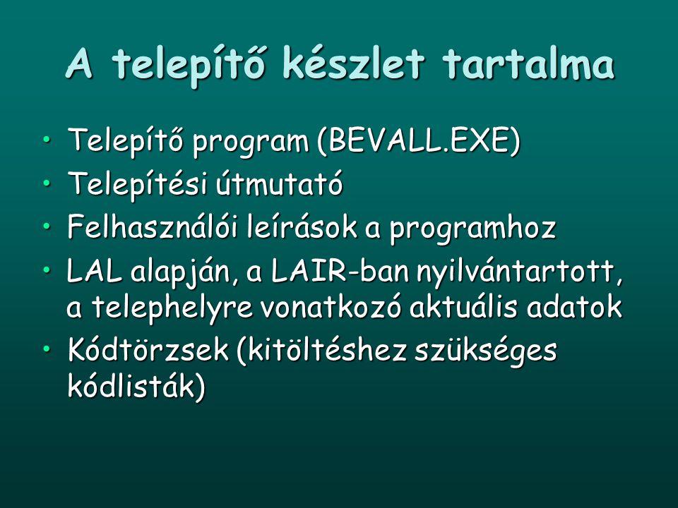 A telepítő készlet tartalma Telepítő program (BEVALL.EXE)Telepítő program (BEVALL.EXE) Telepítési útmutatóTelepítési útmutató Felhasználói leírások a