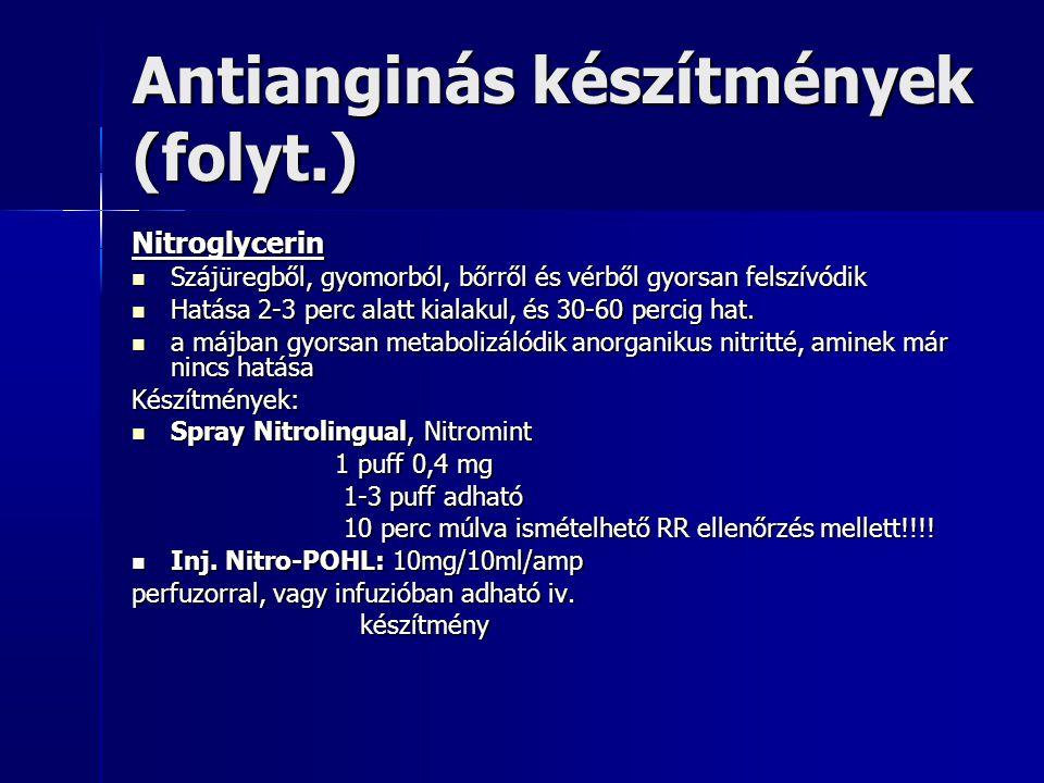 Nitrolingual spray Hatóanyag: glicerin-trinitrát Hatóanyag: glicerin-trinitrát Hatás:-perifériás vénatágító, coronária tágító, RR csökken Hatás:-perifériás vénatágító, coronária tágító, RR csökken Indikáció:AMI, angina pectoris, Akut balszívfél elégtelenség, hypertenzív krízis nehézlégzéssel, cyanmérgezés Indikáció:AMI, angina pectoris, Akut balszívfél elégtelenség, hypertenzív krízis nehézlégzéssel, cyanmérgezés Kontraindikáció: RR 120/min, allergia, vagy a beteg 10 percen belül kapott nitrátot Kontraindikáció: RR 120/min, allergia, vagy a beteg 10 percen belül kapott nitrátot Adagolás: 1 puff 0,4 mg, 1-3 puff adható, 10 perc múlva ismételhető, RR kontroll.