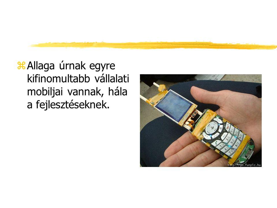 zAllaga úrnak egyre kifinomultabb vállalati mobiljai vannak, hála a fejlesztéseknek.