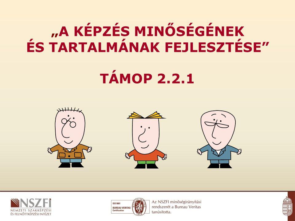 """""""A KÉPZÉS MINŐSÉGÉNEK ÉS TARTALMÁNAK FEJLESZTÉSE"""" TÁMOP 2.2.1"""