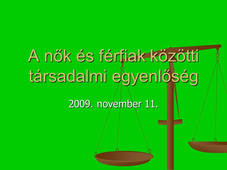 A nők és férfiak közötti társadalmi egyenlőség 2009. november 11.