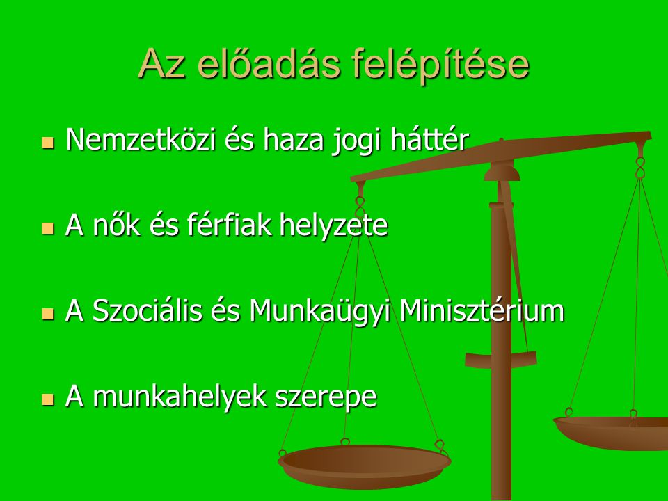A munkahelyek szerepe Munka és magánélet összehangolása Munka és magánélet összehangolása Rugalmas munkaszervezés Rugalmas munkaszervezés Belső előmeneteli rendszer Belső előmeneteli rendszer Megfelelő bérpolitika Megfelelő bérpolitika Gyermekek napközbeni ellátása Gyermekek napközbeni ellátása Képzés, továbbképzés Képzés, továbbképzés A munkába való visszatérés elősegítése A munkába való visszatérés elősegítése
