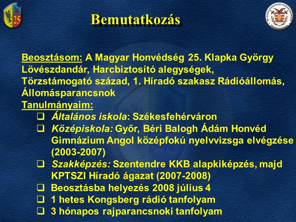 Bemutatkozás Beosztásom: A Magyar Honvédség 25.