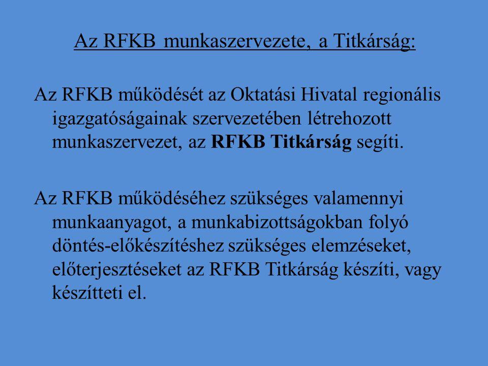 Az RFKB munkaszervezete, a Titkárság: Az RFKB működését az Oktatási Hivatal regionális igazgatóságainak szervezetében létrehozott munkaszervezet, az RFKB Titkárság segíti.
