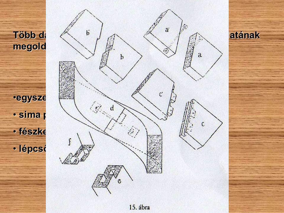 Több darabból összerakott lépcsőpofák kapcsolatának megoldásai: egyszerű csatlakozás: aaegyszerű csatlakozás: aa sima ponkolt kapcsolat: bb sima ponko