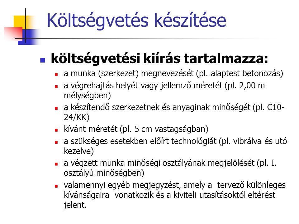 Költségvetés készítése költségvetési kiírás tartalmazza: a munka (szerkezet) megnevezését (pl.