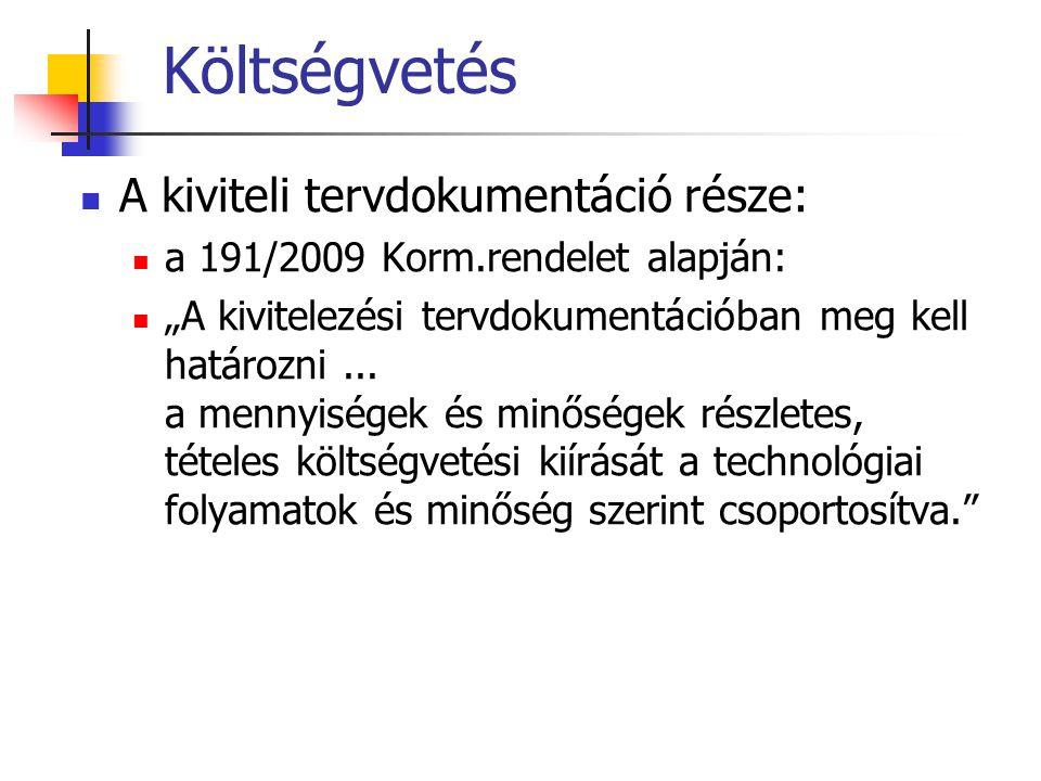 Költségvetés készítő programok A jelenleg használatos költségvetés készítő programok tételszöveg és norma adatbázisai ezen normagyűjteményeken alapulnak: Terc VIP, Terc Önköltség online (ktv.