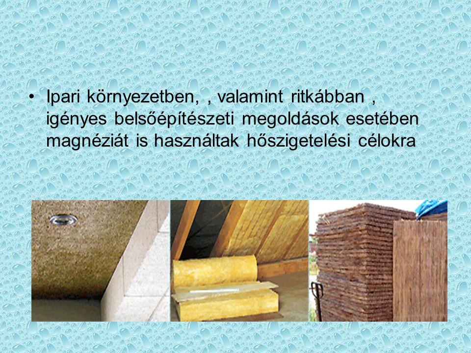 Ipari környezetben,, valamint ritkábban, igényes belsőépítészeti megoldások esetében magnéziát is használtak hőszigetelési célokra