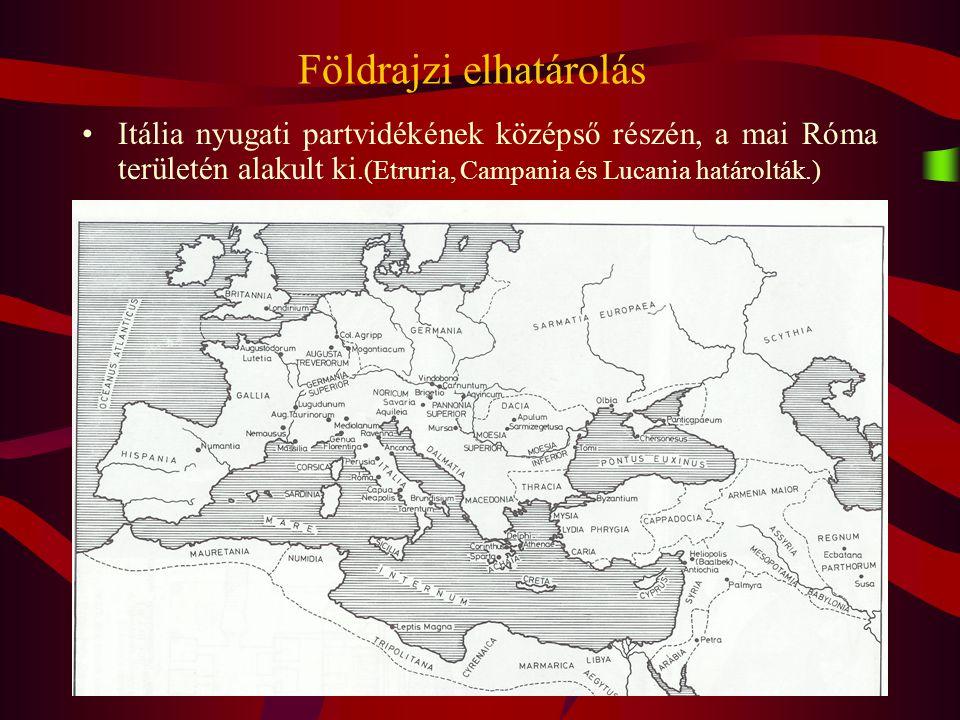2 Földrajzi elhatárolás Itália nyugati partvidékének középső részén, a mai Róma területén alakult ki.(Etruria, Campania és Lucania határolták.)