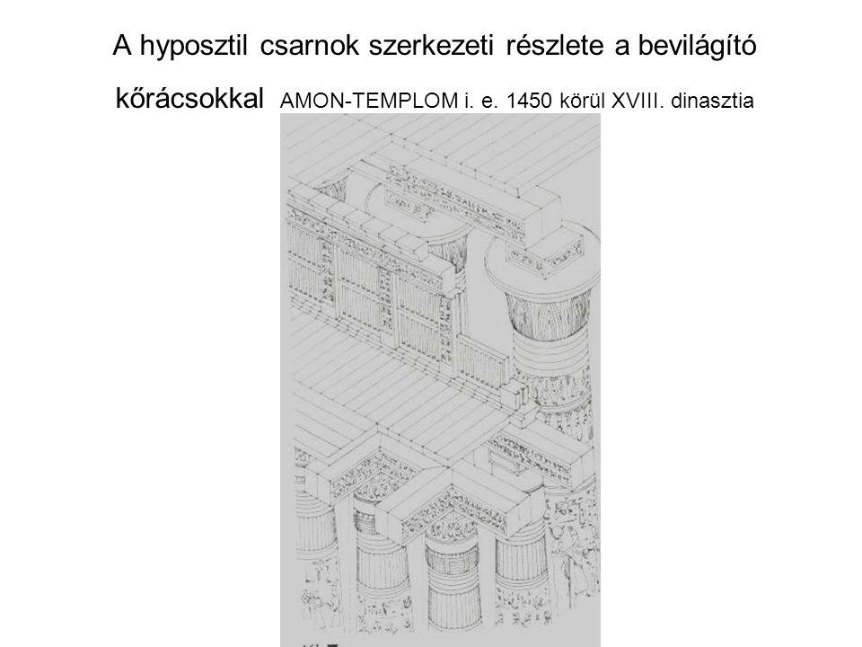 A hyposztil csarnok szerkezeti részlete a bevilágító kőrácsokkal AMON-TEMPLOM i. e. 1450 körül XVIII. dinasztia