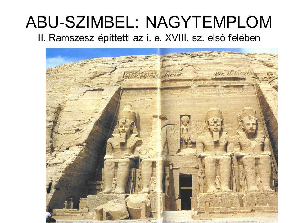 ABU-SZIMBEL: NAGYTEMPLOM II. Ramszesz építtetti az i. e. XVIII. sz. első felében