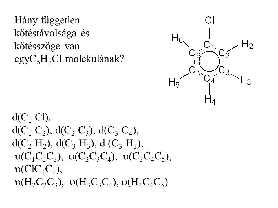 Hány független kötéstávolsága és kötésszöge van egyC 6 H 5 Cl molekulának.