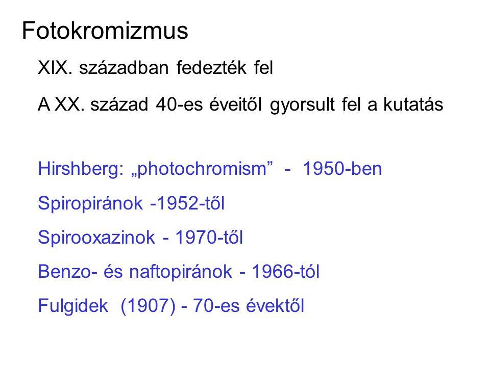 """XIX. században fedezték fel A XX. század 40-es éveitől gyorsult fel a kutatás Hirshberg: """"photochromism"""" - 1950-ben Spiropiránok -1952-től Spirooxazin"""