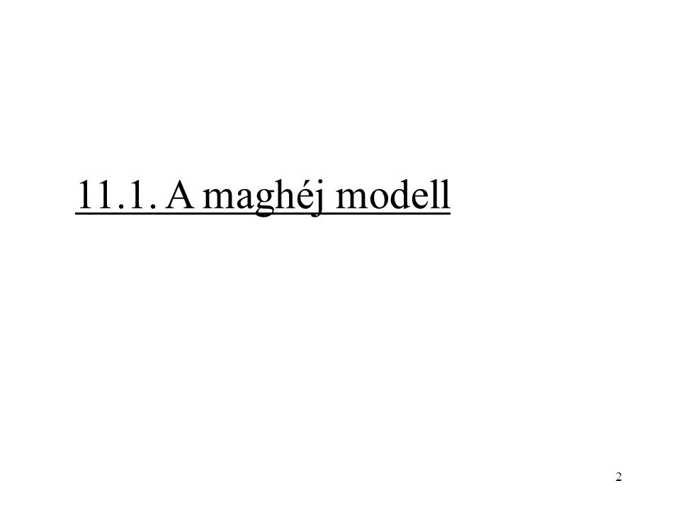 2 11.1. A maghéj modell