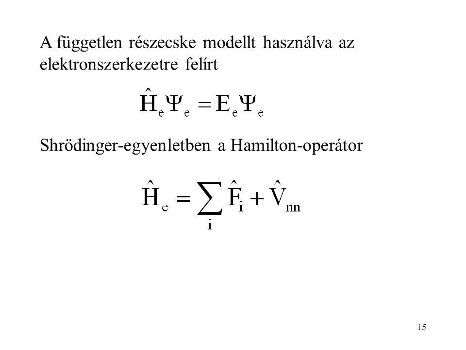 15 A független részecske modellt használva az elektronszerkezetre felírt Shrödinger-egyenletben a Hamilton-operátor