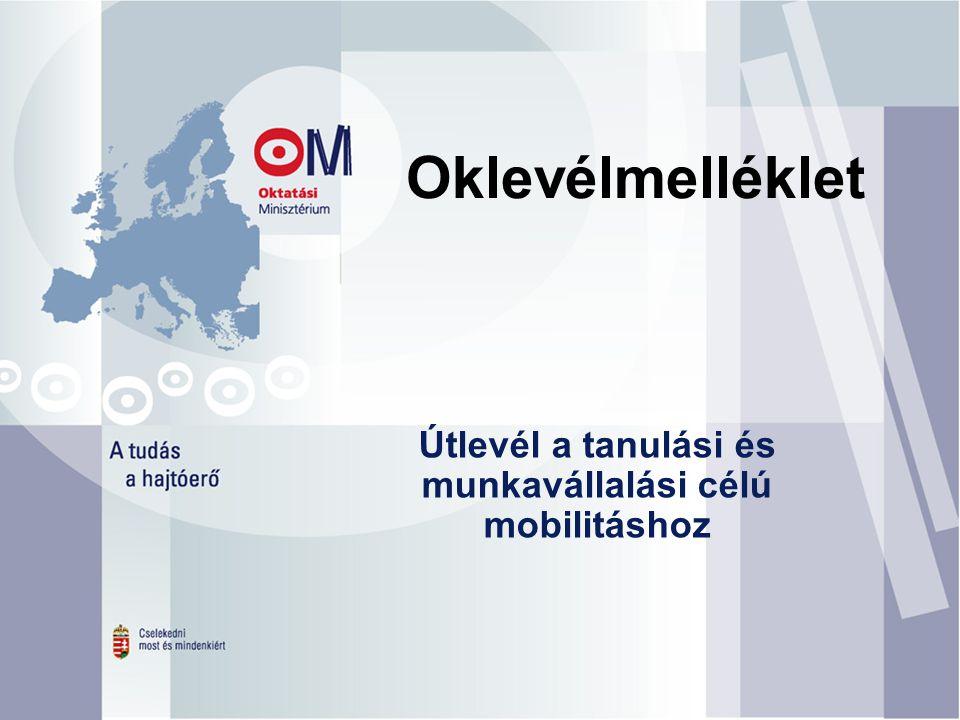 Oklevélmelléklet Útlevél a tanulási és munkavállalási célú mobilitáshoz