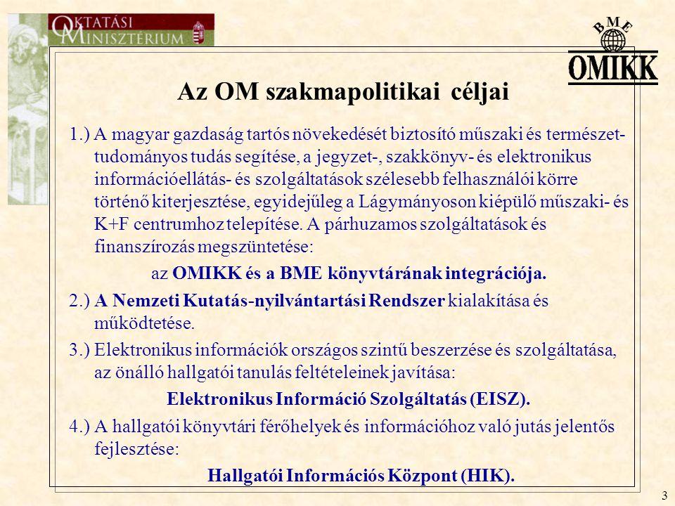 3 Az OM szakmapolitikai céljai 1.) A magyar gazdaság tartós növekedését biztosító műszaki és természet- tudományos tudás segítése, a jegyzet-, szakkön