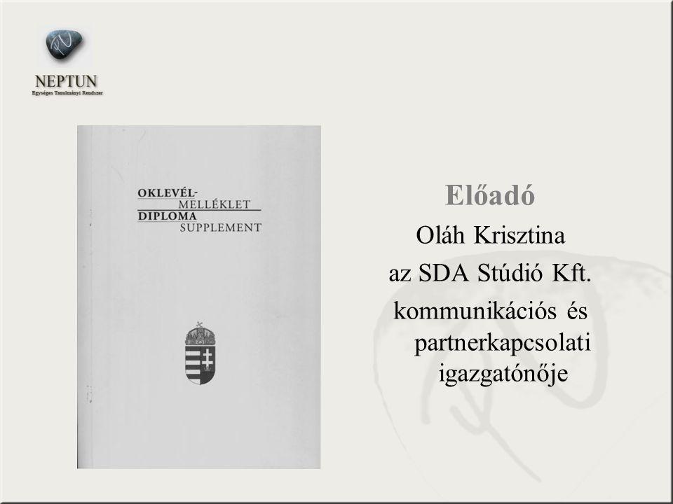 Előadó Oláh Krisztina az SDA Stúdió Kft. kommunikációs és partnerkapcsolati igazgatónője