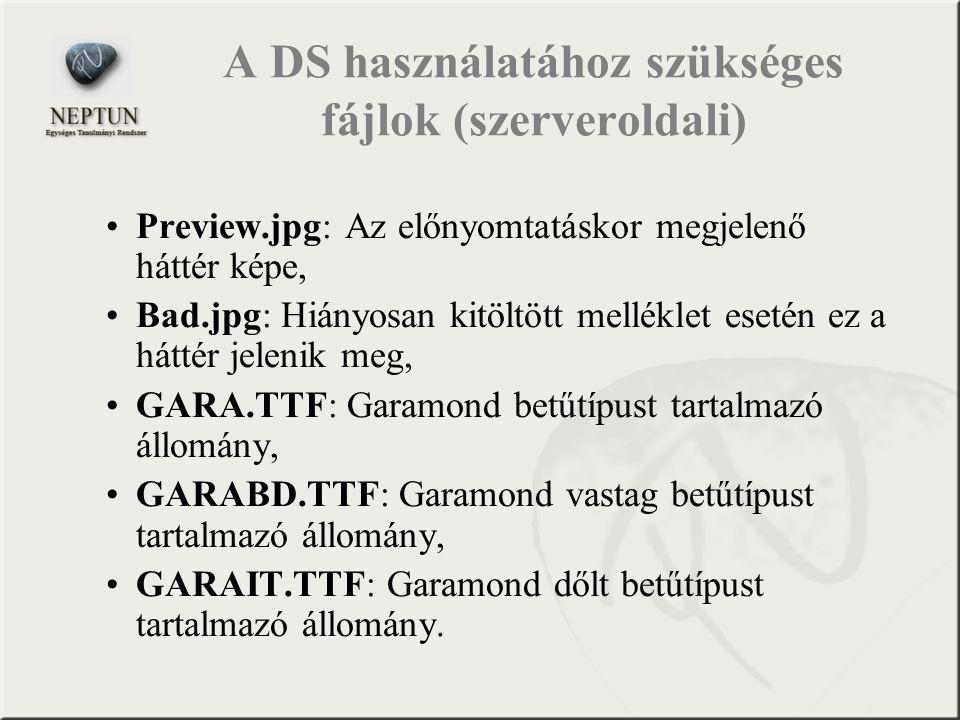 A DS használatához szükséges fájlok (szerveroldali) Preview.jpg: Az előnyomtatáskor megjelenő háttér képe, Bad.jpg: Hiányosan kitöltött melléklet eset