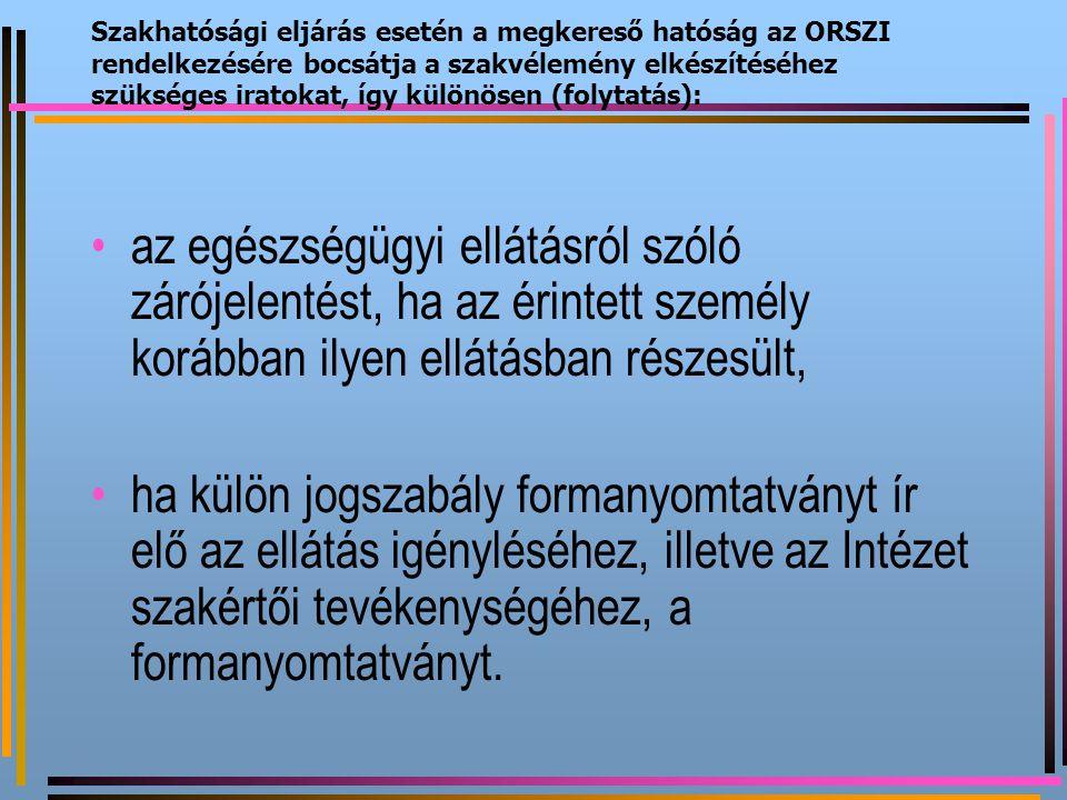 Szakhatósági eljárás esetén a megkereső hatóság az ORSZI rendelkezésére bocsátja a szakvélemény elkészítéséhez szükséges iratokat, így különösen (foly