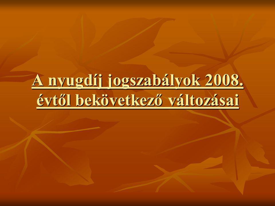 Az ún.jogi rokkantság vizsgálata (szintén átmeneti rendelkezés) A 2007.
