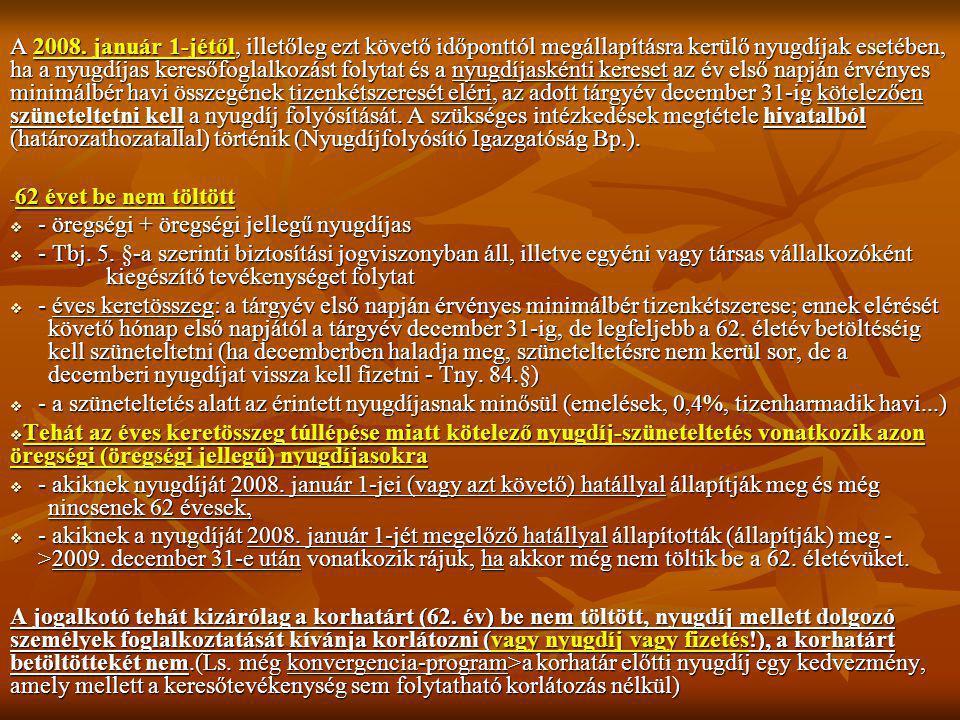 Egyéb aktuális…  Korkedvezmény A Tny.8/B. § 2007.