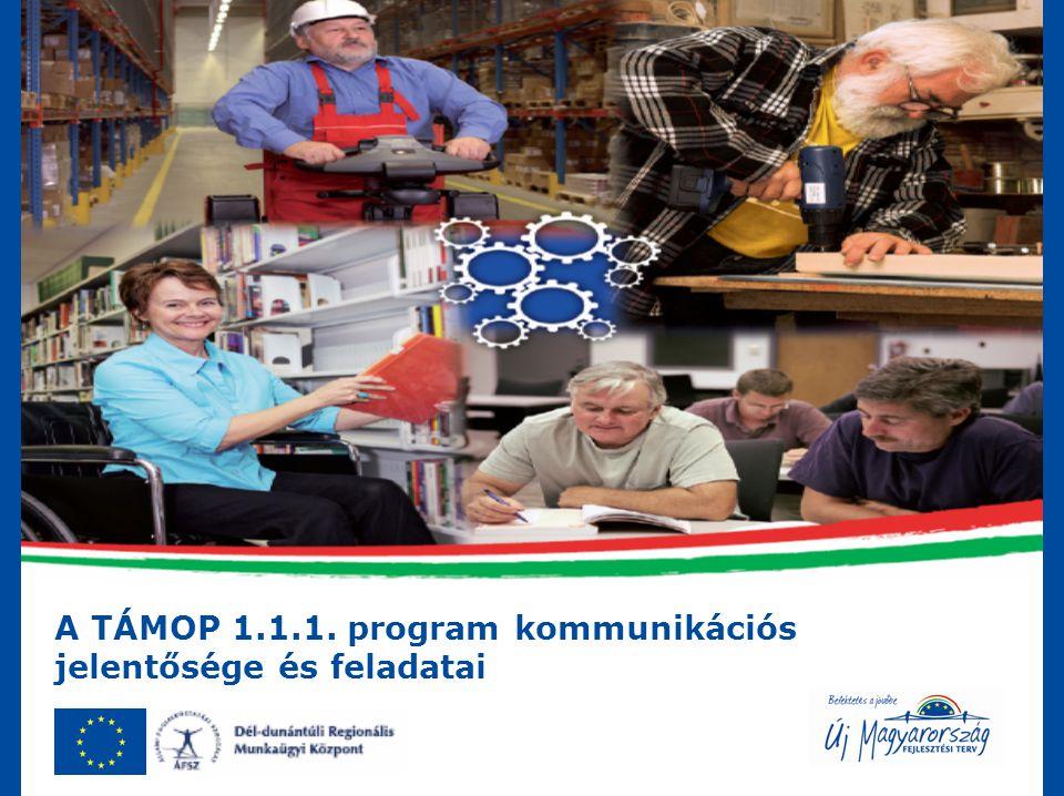 A munkaügyi szervezetet érintő TÁMOP programok A munkaügyi központok egyik fontos feladata a TÁMOP programok megvalósítása A Dél-dunántúli Regionális Munkaügyi Központ kiemelt figyelmet fordít ezekre a programokra ↓ A programokhoz kapcsolódó kommunikációs feladatokat is kiemelten, külön kezeljük