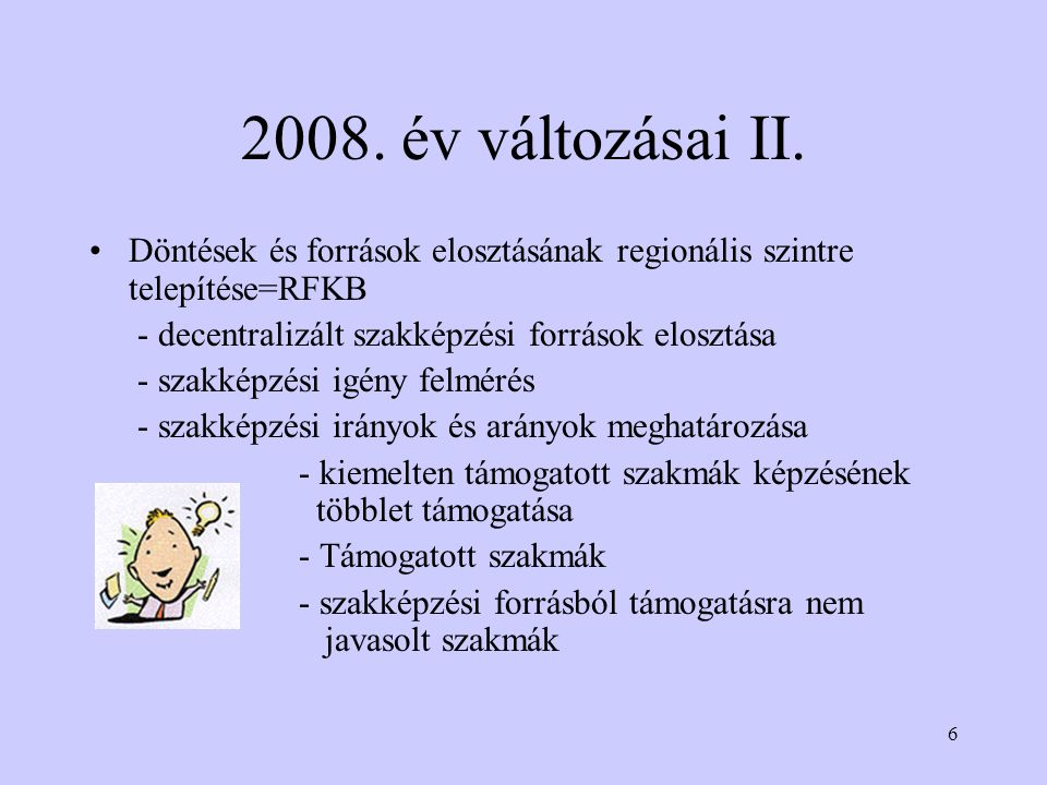 6 2008. év változásai II.