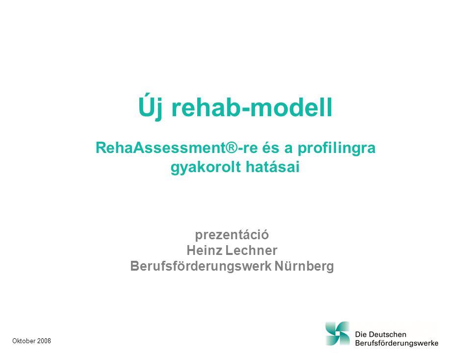 Új rehab-modell RehaAssessment®-re és profilingra gyakorolt hatásai Definíciók RehaAssessment®Bemeneti hatásanalízis, kiválasztás a rehab-folyamatban a fogyatékkal élő vagy ezzel veszélyeztetett ember képességi profiljának átfogó megvilágításához a munkahelyi, szakmai vagy szakterületi követelmények vonatkozásában.