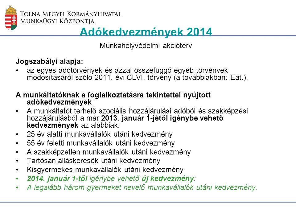 Adókedvezmények 2014 Munkahelyvédelmi akcióterv Jogszabályi alapja: az egyes adótörvények és azzal összefüggő egyéb törvények módosításáról szóló 2011