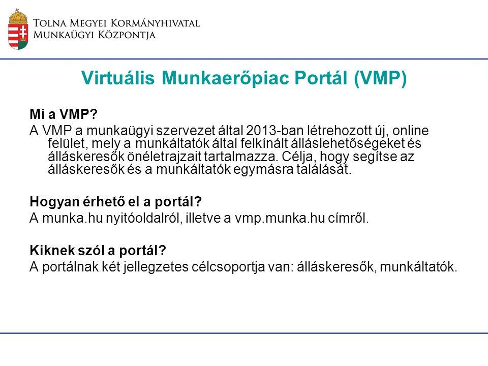 Virtuális Munkaerőpiac Portál (VMP) Mi a VMP? A VMP a munkaügyi szervezet által 2013-ban létrehozott új, online felület, mely a munkáltatók által felk