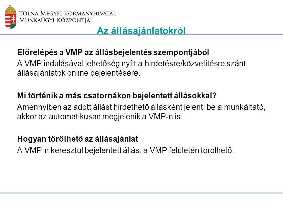 Az állásajánlatokról Előrelépés a VMP az állásbejelentés szempontjából A VMP indulásával lehetőség nyílt a hirdetésre/közvetítésre szánt állásajánlato