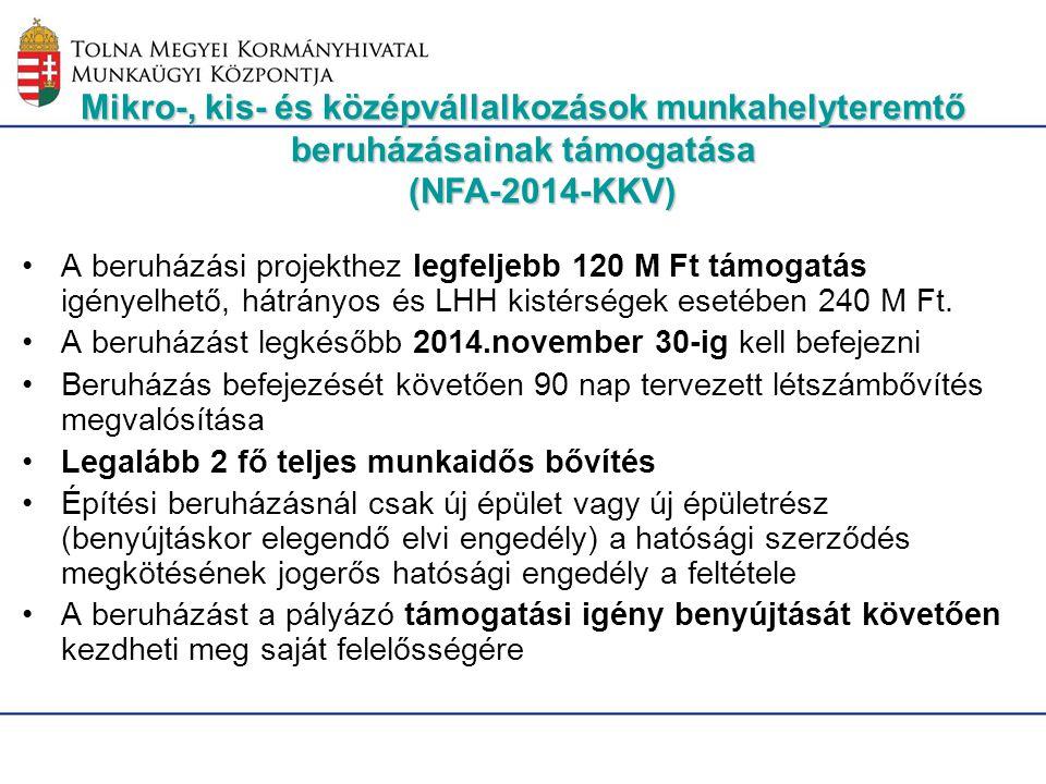 Mikro-, kis- és középvállalkozások munkahelyteremtő beruházásainak támogatása (NFA-2014-KKV) A beruházási projekthez legfeljebb 120 M Ft támogatás igé