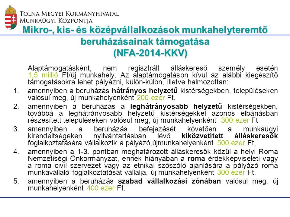Mikro-, kis- és középvállalkozások munkahelyteremtő beruházásainak támogatása (NFA-2014-KKV) Alaptámogatásként, nem regisztrált álláskereső személy es